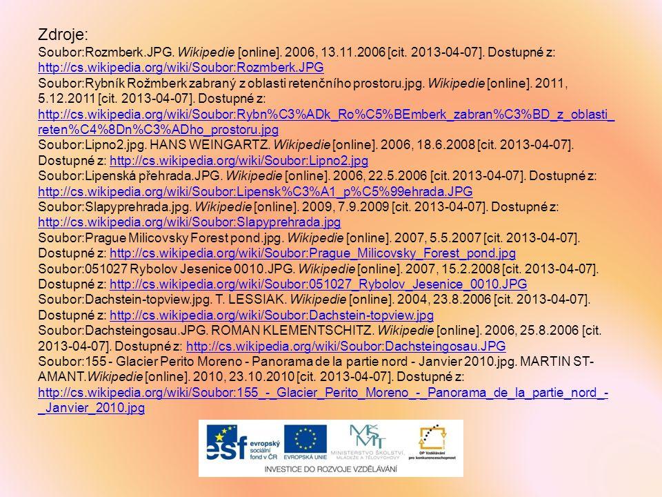 Zdroje: Soubor:Rozmberk.JPG. Wikipedie [online]. 2006, 13.11.2006 [cit. 2013-04-07]. Dostupné z: http://cs.wikipedia.org/wiki/Soubor:Rozmberk.JPG.
